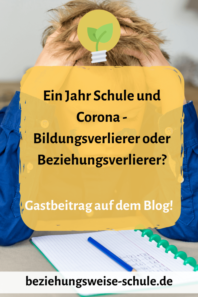 Ein Jahr Schule und Corona - Bildungsverlierer oder Beziehungsverlierer?